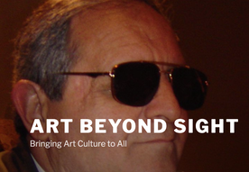 Close up of man wearing dark glasses with the words Art Beyond Sight